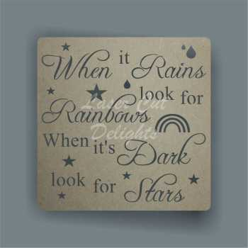 Cut Through - When it Rains look for Rainbows, When it's Dark look for Stars 3mm