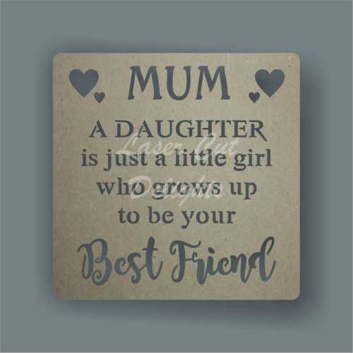 Cut Through - MUM A Daughter is just a little girl who grows up to be your