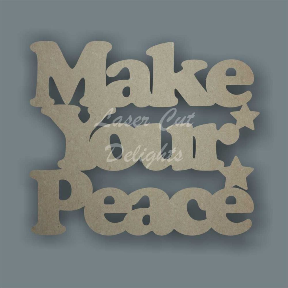 Make Your Peace / Laser Cut Delights