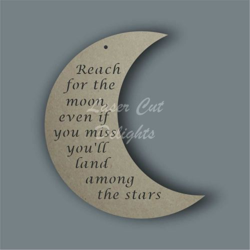 Moon with REACH FOR THE MOON, EVEN IF YOU MISS YOU'LL LAND AMONG THE STARS
