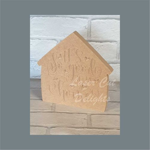 House  Engraved - It's so good to be home 18mm / Laser Cut Delights