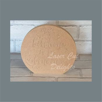 Circle Engraved - My kitchen is for dancing 18mm / Laser Cut Delights