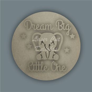 Layered Plaque - Dream Big Little One (Elephant) / Laser Cut Delights