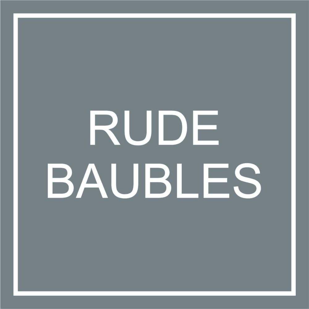 Rude Baubles