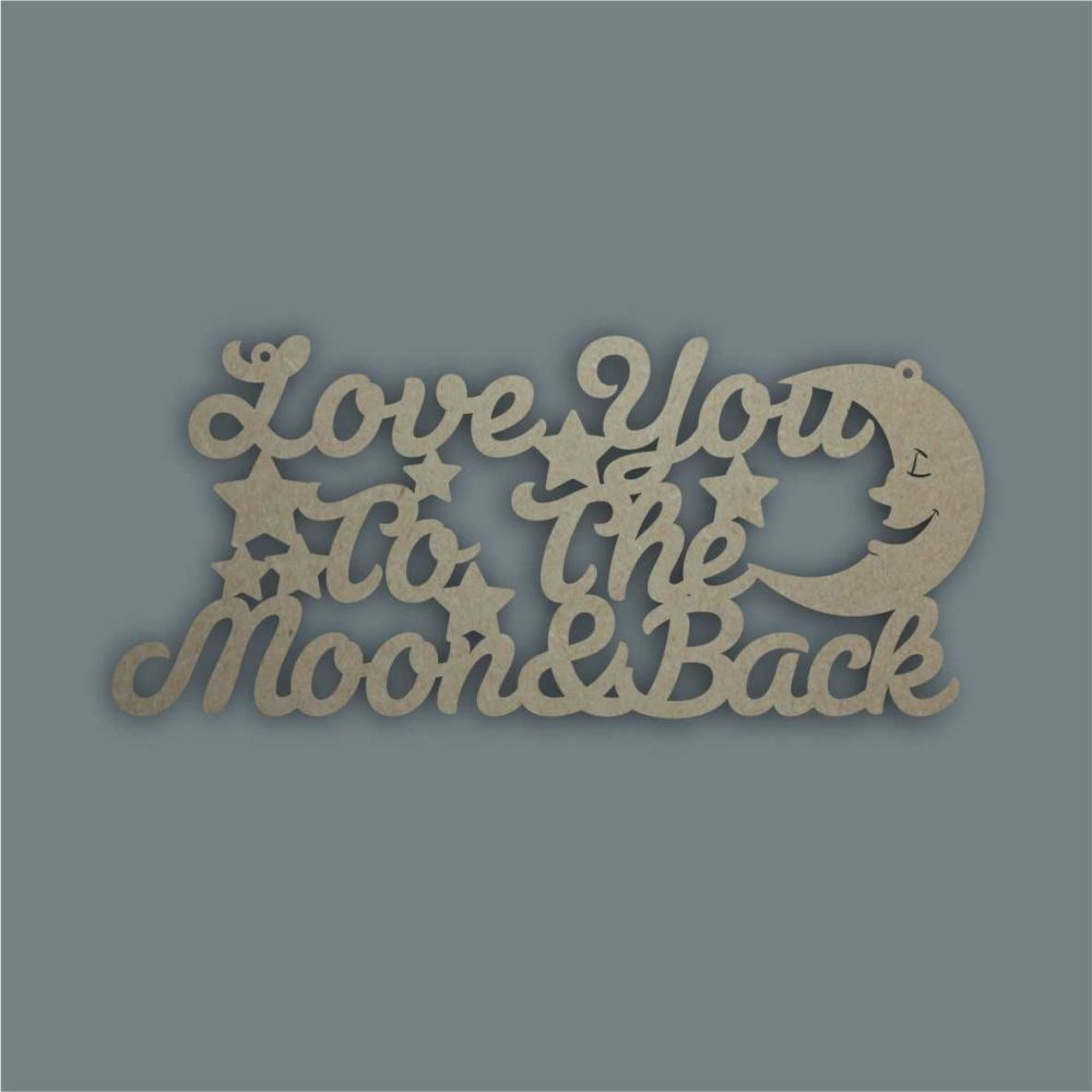 Love You To The Moon & Back / Laser Cut Delights