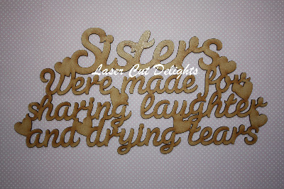 Sisters were made for sharing laughter and drying tears 3mm 15x30cm