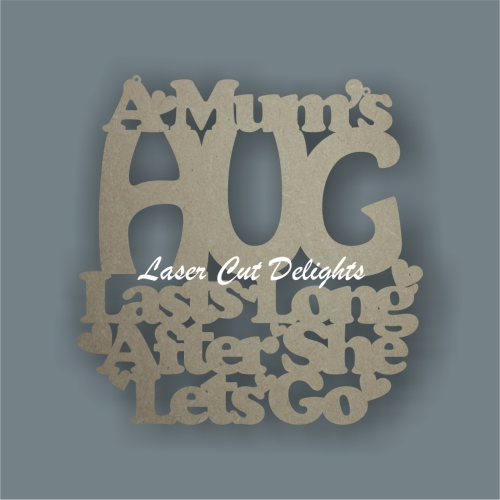 A Mum's HUG lasts long after she lets go 3mm 30x30cm