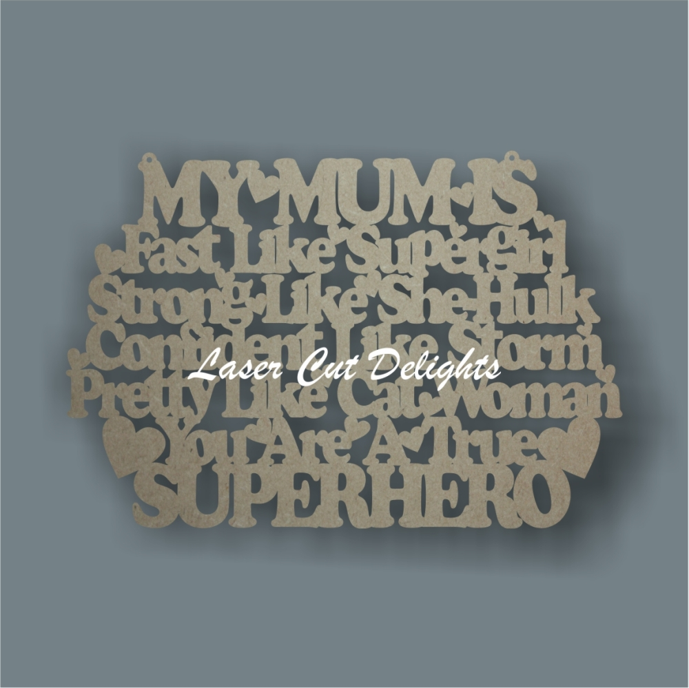 My Our Mum is Fast Strong Confident Pretty - SUPERHERO 3mm 30x20cm