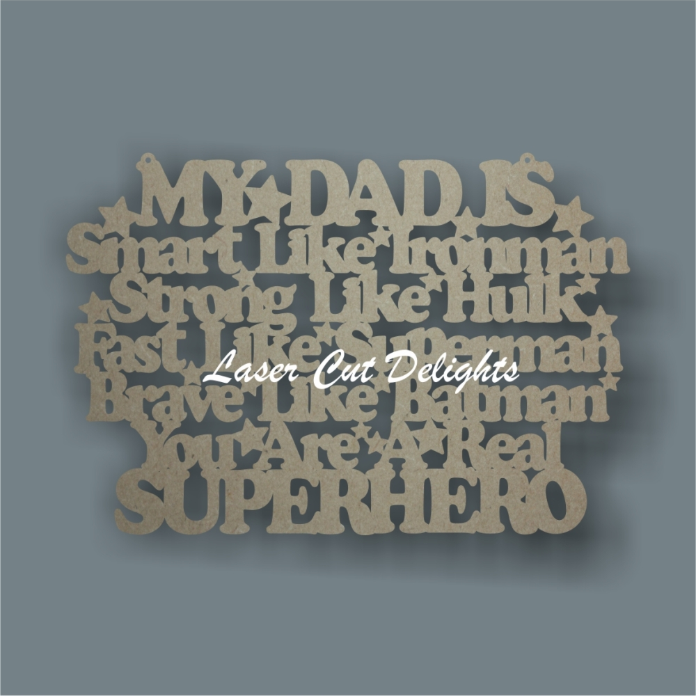 My Our Dad is Smart Strong Fast Brave - SUPERHERO 3mm 30x20cm