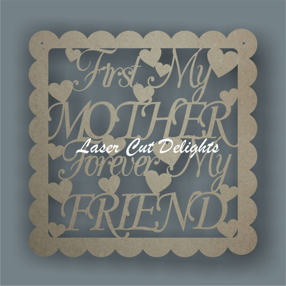 Scalloped Square - First My/Our Mum Always My/Our Friend 30x30cm 3mm