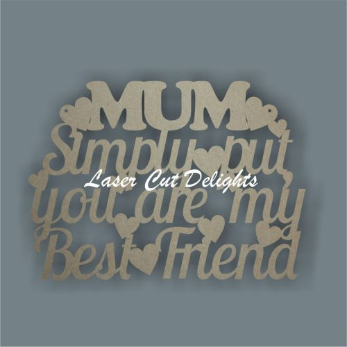 MUM Simply put, you are my Best Friend 3mm 25cm