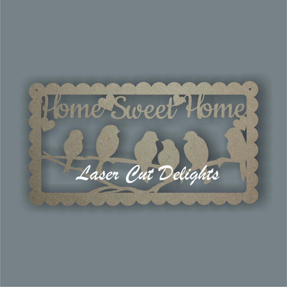 Home Sweet Home with birds 3mm 30cm