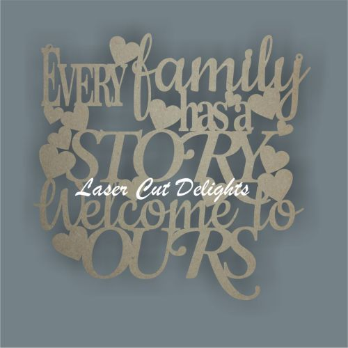 Every Family Has A Story Welcome To Ours - Fancy 3mm 30cm
