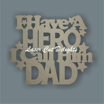 I/We have a HERO I/We call him DAD GRANDAD POPS DADDY 3mm 30cm