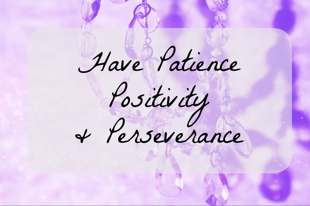 patience positivity perseverance