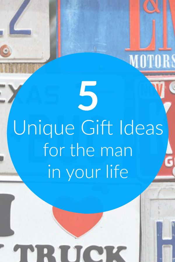 5 Unique gift ideas for the man in your life