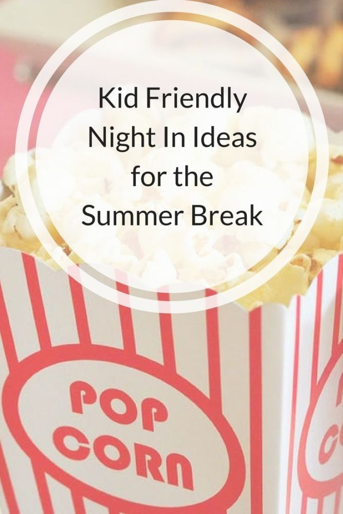Kid Friendly Night In Ideas for the Summer Break Pin