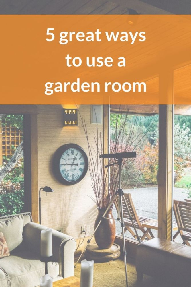 5 great ways to use a garden room pin