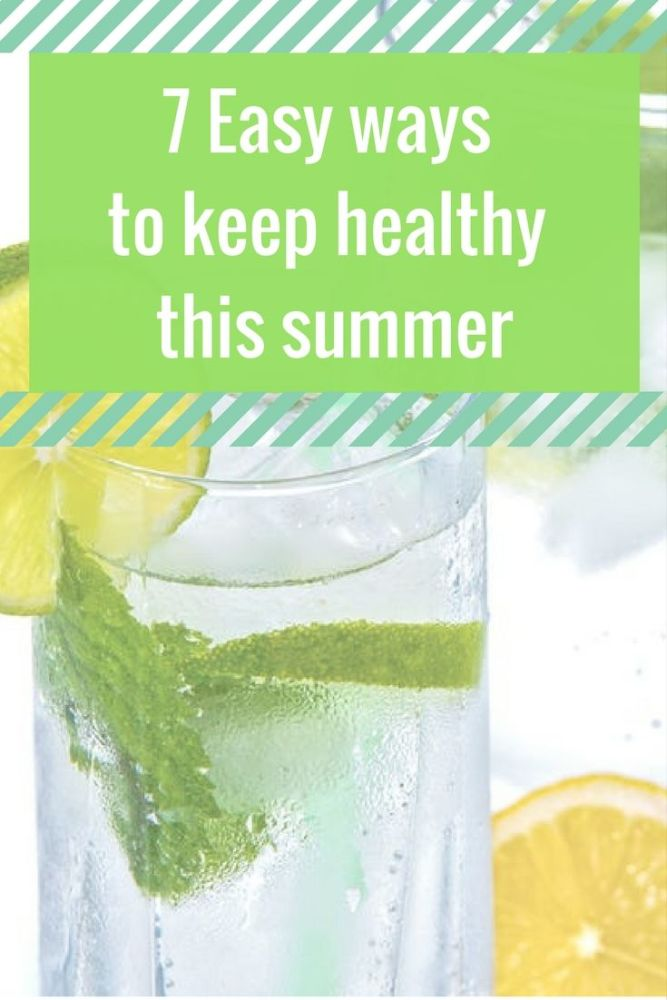 7 Easy ways to keep healthy this summer pin