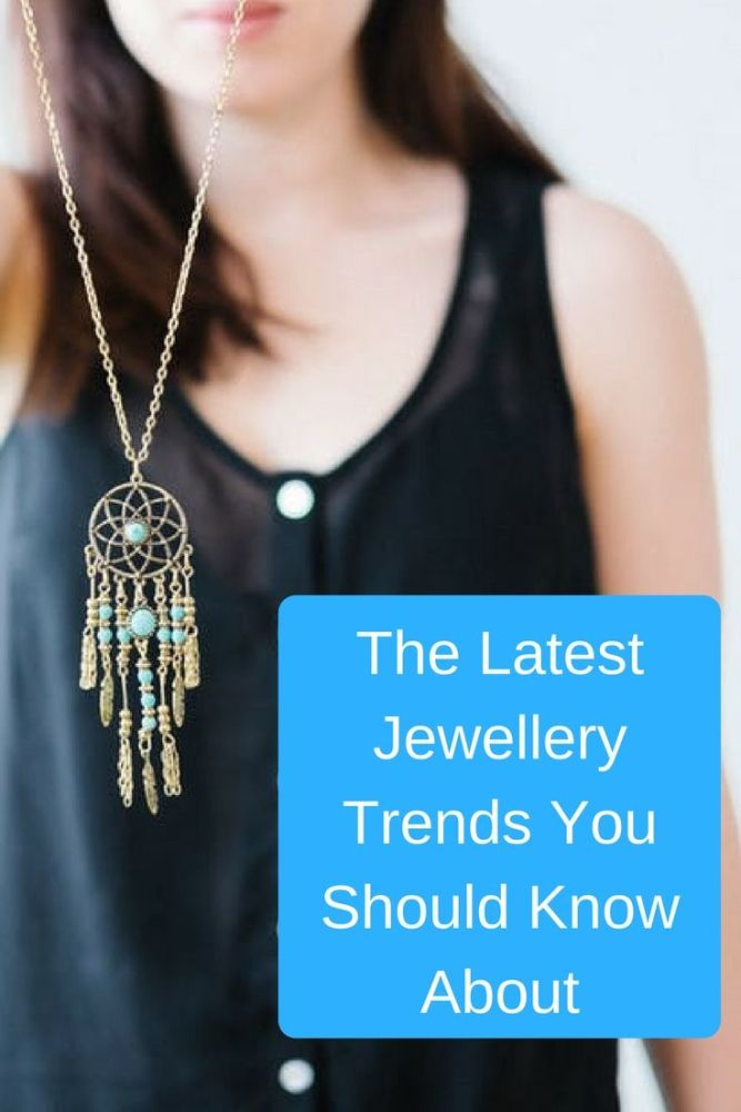 The Latest Jewellery Trends You Should Know About PIN