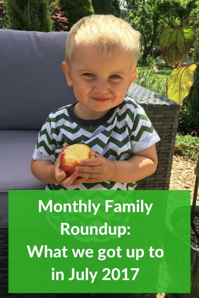 Pin Me - Monthly Family Roundup What we got up to in July 2017
