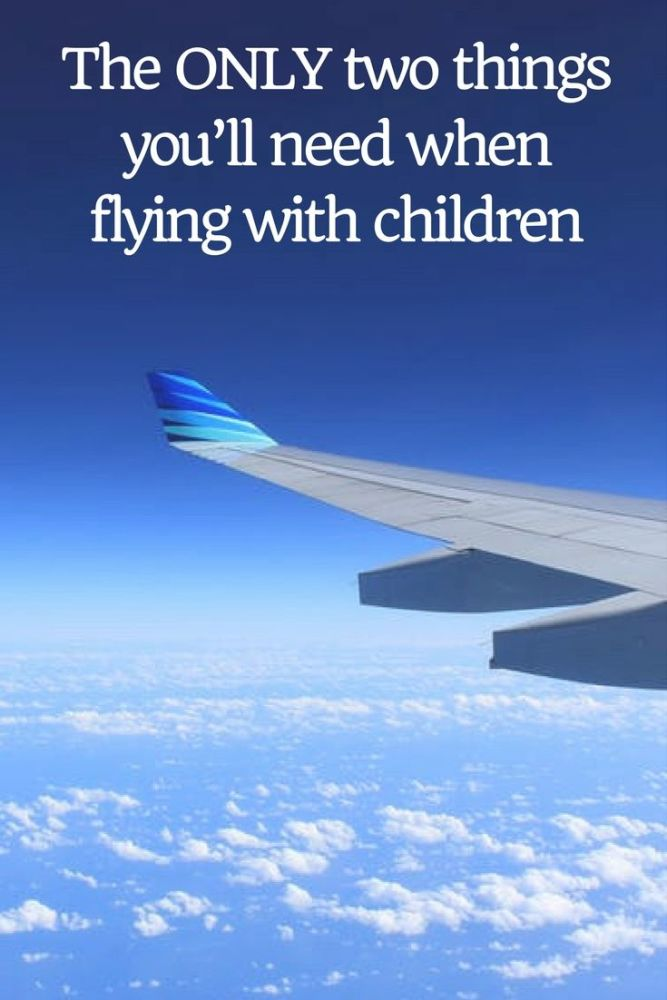 The ONLY two things you'll need when flying with children pin
