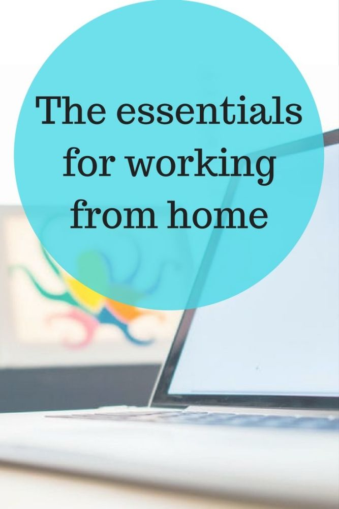 The essentials for working from home