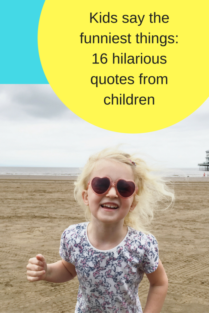 Kids say the funniest things_ 16 hilarious quotes from children