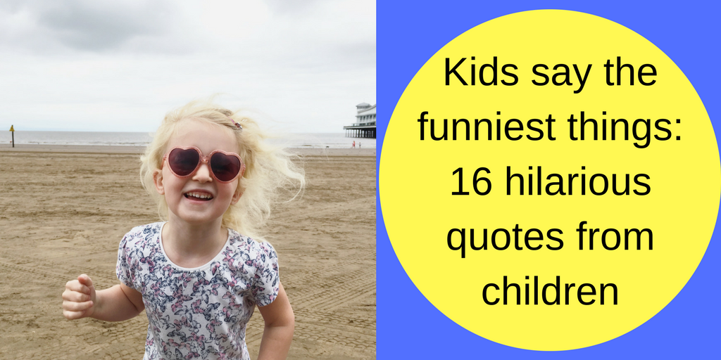 Kids say the funniest things_ 16 hilarious quotes from children-1