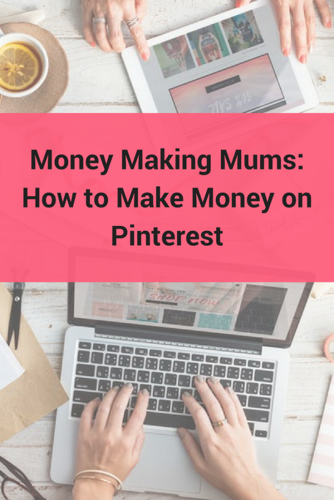 Money Making Mums How to Make Money on Pinterest