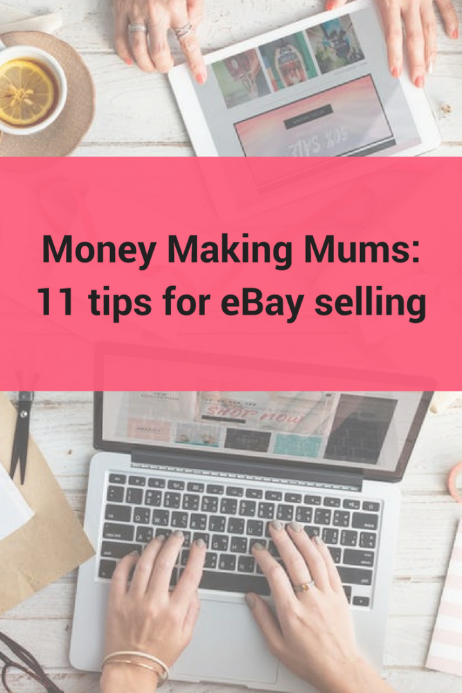 Money Making Mums 11 tips for eBay selling pin