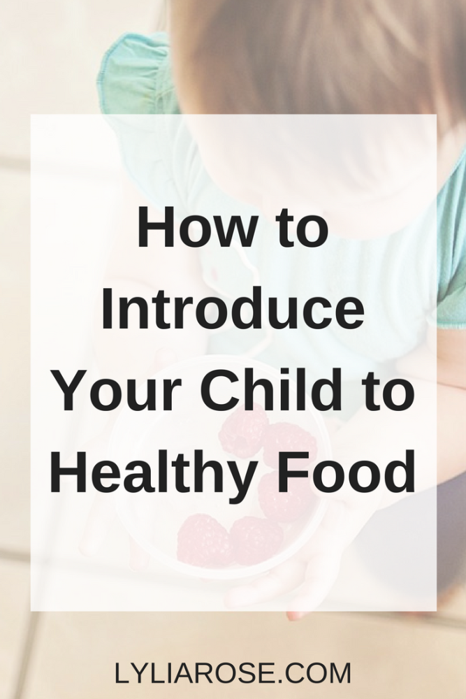 How to Introduce Your Child to Healthy Food pin
