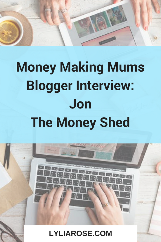 Money Making Mums Blogger Interview Jon from The Money Shed