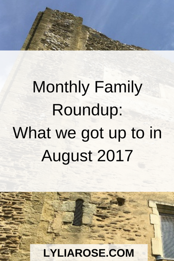 Monthly Family Roundup What we got up to in August 2017