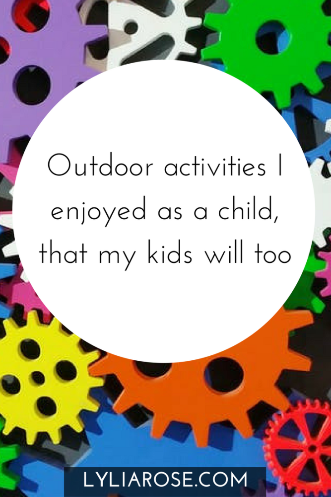 Outdoor activities I enjoyed as a child, that my kids will too