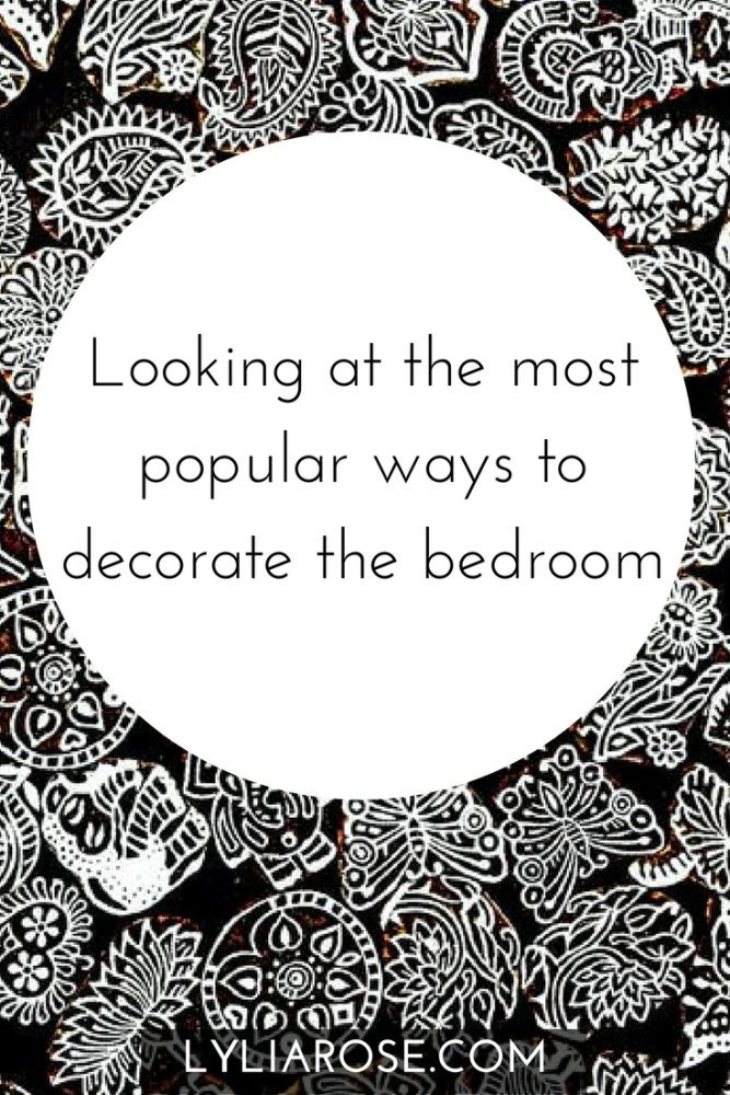 Looking at the most popular ways to decorate the bedroom