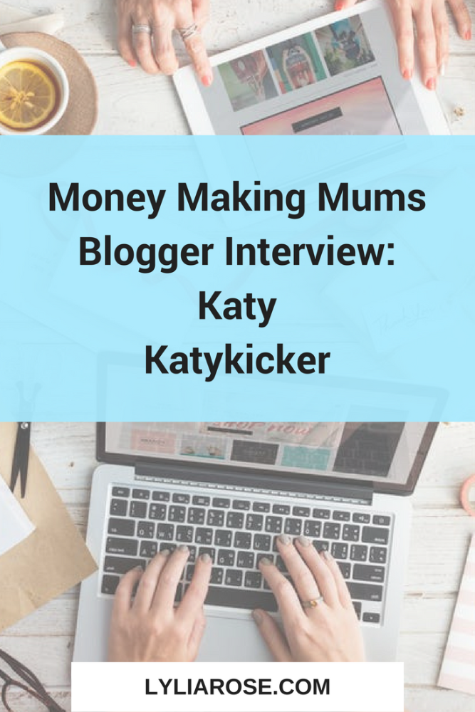 Money Making Mums Blogger Interview katykicker