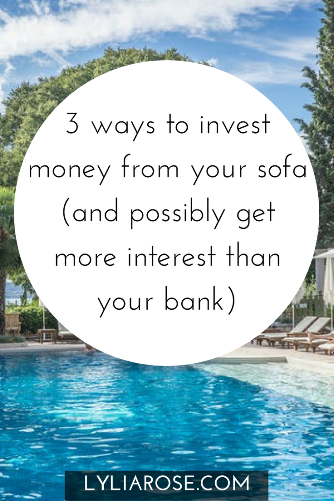 3 ways to invest money from your sofa (and possibly get more interest than