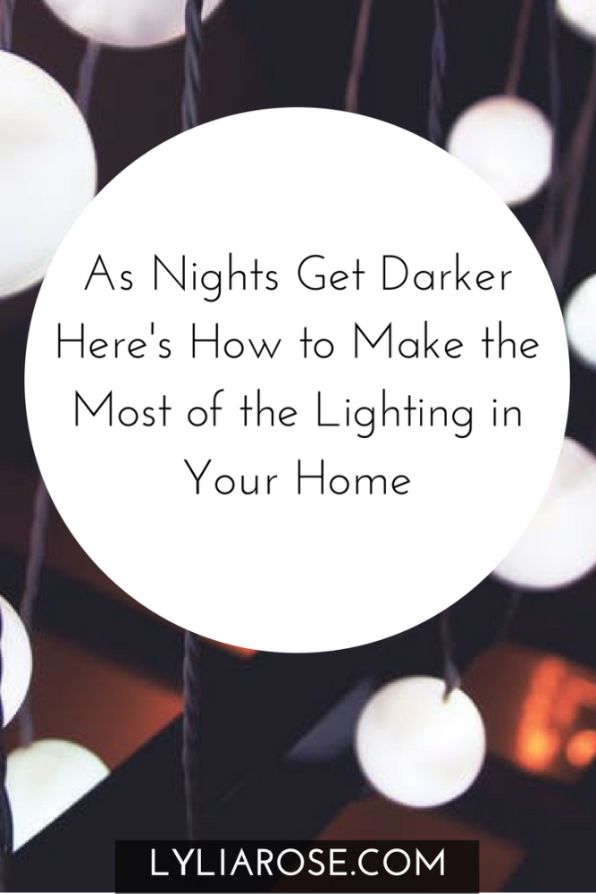 As Nights Get Darker Heres How to Make the Most of the Lighting in Your Hom