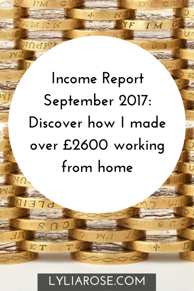 Income Report September 2017 Discover how I made over £2600 working from ho
