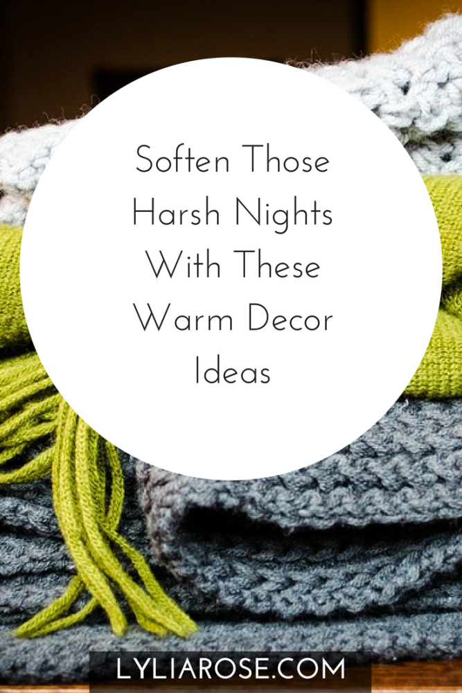Soften Those Harsh Nights With These Warm Decor Ideas