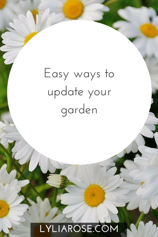 Easy ways to update your garden