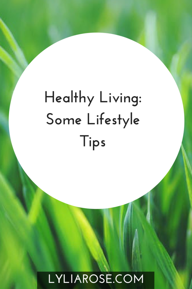 Healthy Living Some Lifestyle Tips