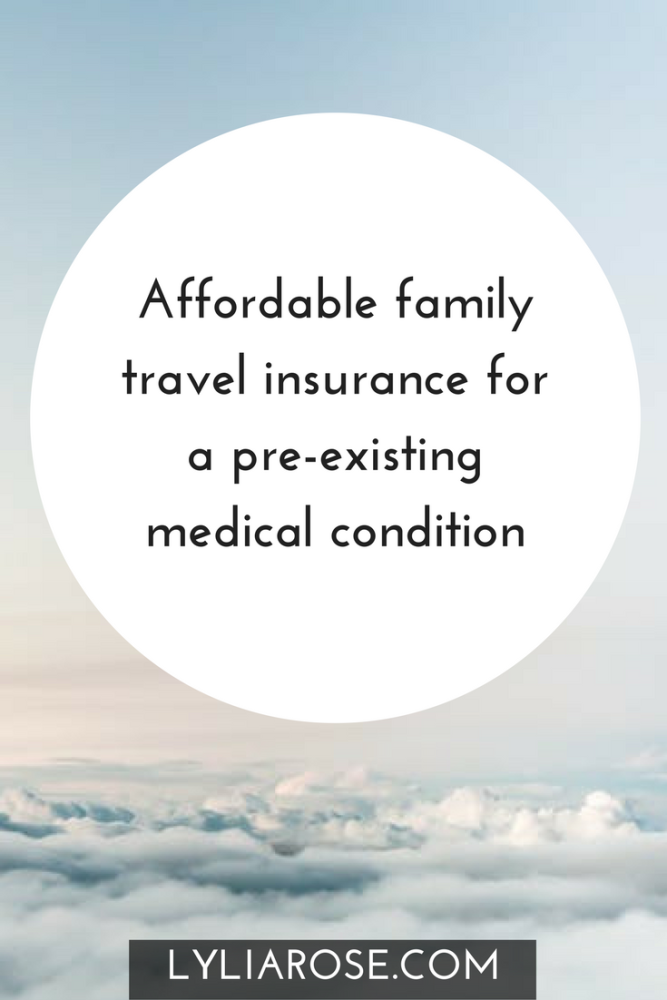 Where to get affordable family travel insurance for a pre-existing medical