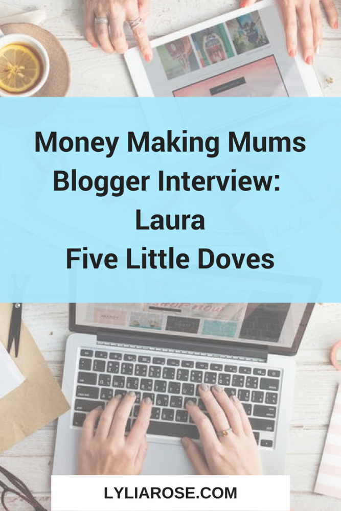Money Making Mums Blogger Interview- Laura Five Little Doves