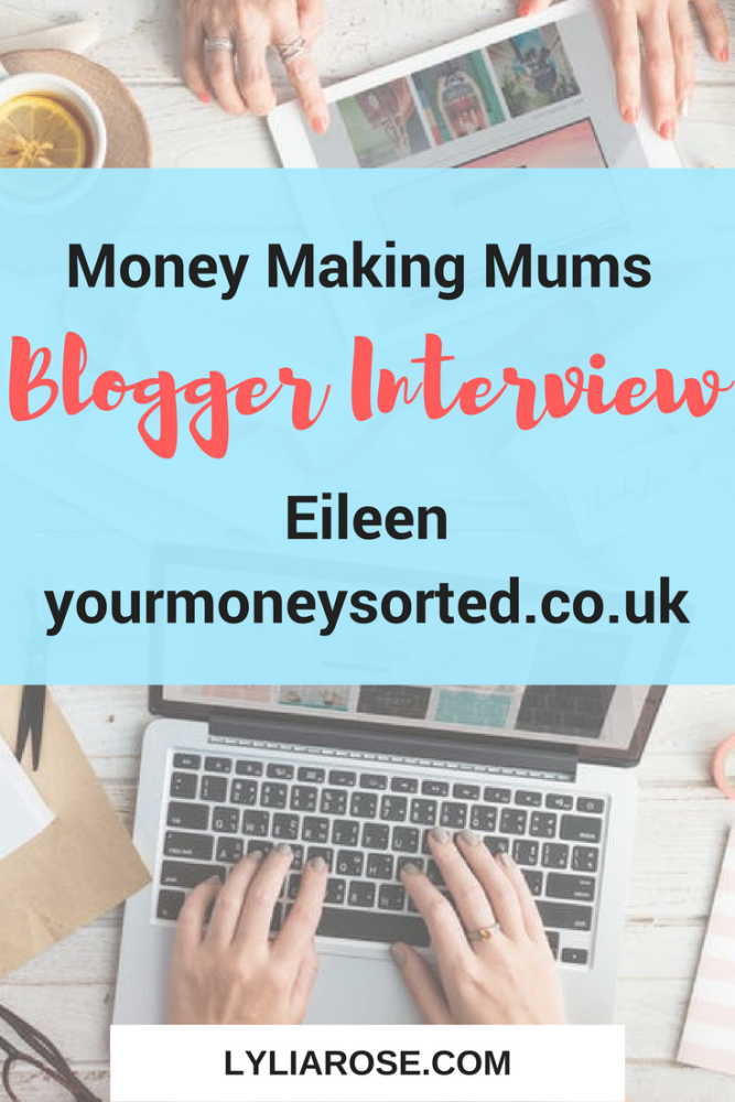 Money Making Mums Blogger Interview- Eileen Your Money Sorted