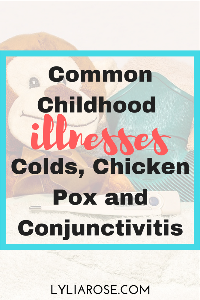 Common Childhood Illnesses- Colds, Chicken Pox and Conjunctivitis