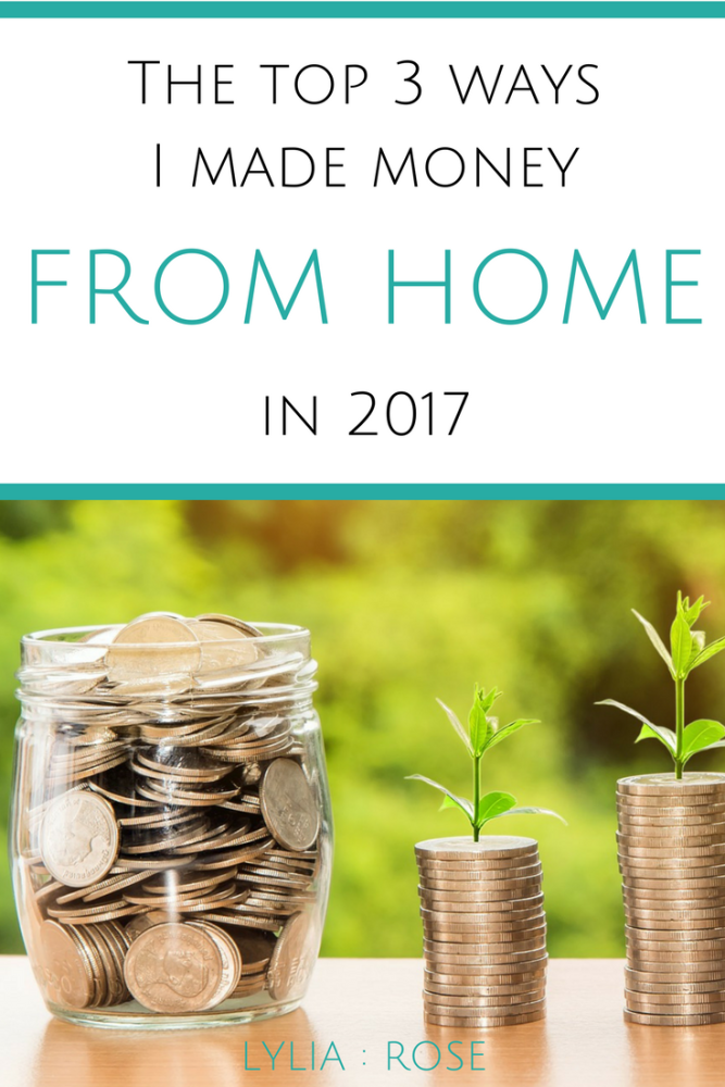 The top 3 ways I made money from home in 2017