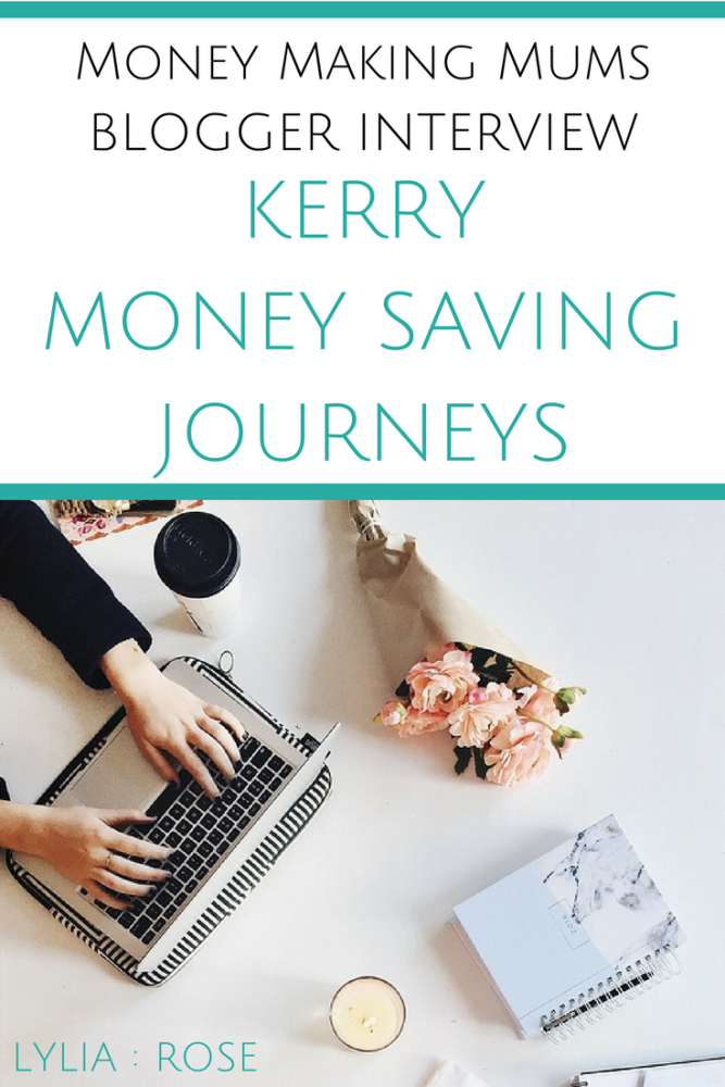 MONEY MAKING MUMS INTERVIEW BLOGGER KERRY MONEY SAVING JOURNEYS