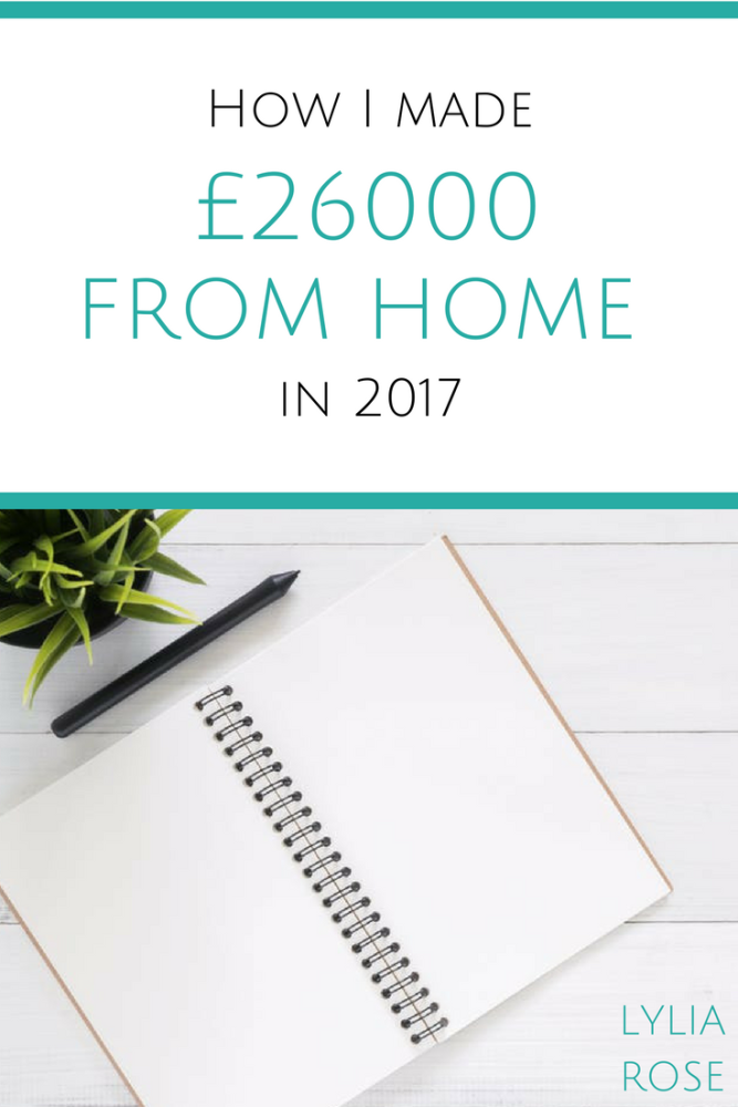 How I made £26000 from home in 2017